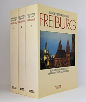 Geschichte der Stadt Freiburg im Breisgau (Stadtgeschichte in 3 Bänden) : Herausgegeben im Auftrag ...