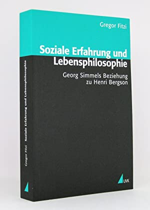 Soziale Erfahrung und Lebensphilosophie : Georg Simmels Beziehung zu Henri Bergson: Fitzi, Gregor