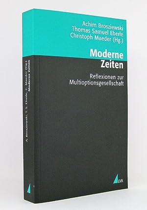 Moderne Zeiten : Reflexionen zur Multioptionsgesellschaft : (Reihe: Theorie und Methode - ...