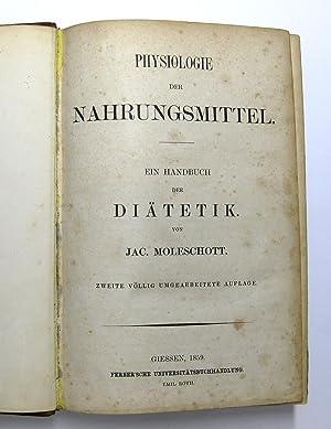 Die Physiologie der Nahrungsmittel : Ein Handbuch der Diätetik: Moleschott, Jacob