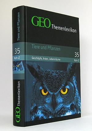GEO-Themenlexikon, alle drei Themenbände »Tiere und Pflanzen - Geschöpfe, Arten, Lebensräume« : ...