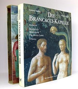 Die Brancacci-Kapelle : Fresken von Masaccio, Masolino und Filippino in Florenz: Baldini, Umberto; ...