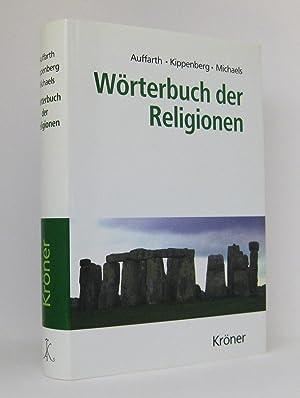 Wörterbuch der Religionen: Auffarth, Christoph [Hg.]; Kippenberg, Hans G. [Hg.]; Michaels, Axel [Hg...