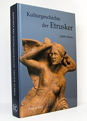Kulturgeschichte der Etrusker : (Reihe: Kulturgeschichte der antiken Welt, Band 108): Haynes, ...