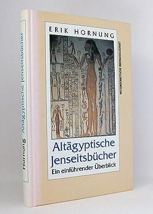 Altägyptische Jenseitsbücher : Ein einführender Überblick: Hornung, Erik