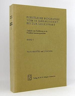 Forstliche Biographie vom 14. [vierzehnten] Jahrhundert bis zur Gegenwart, Band 1: Forstliche ...