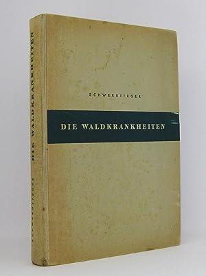 Die Waldkrankheiten : Ein Lehrbuch der Forstpathologie und des Forstschutzes: Schwerdtfeger, Fritz