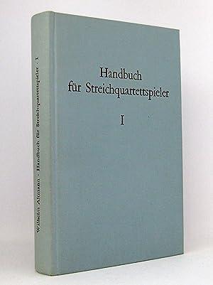 Handbuch für Streichquartettspieler, Band 1 : Ein Führer durch die Literatur des Streichquartetts: ...