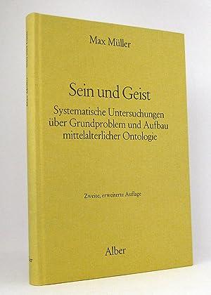 Sein und Geist : Systematische Untersuchungen über Grundproblem und Aufbau mittelalterlicher ...