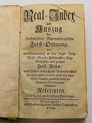 Real-Index und Auszug der hochfürstlich-Würtembergischen Forst-Ordnung und verschiedentlich in das ...