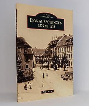 Donaueschingen 1875 bis 1935 : (Reihe: Die Reihe Archivbilder): Hönle, Willi