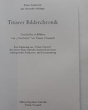 Titiseer Bilderchronik : Geschichte in Bildern von »Vierthäler« bis Titisee-Neustadt : Eine ...