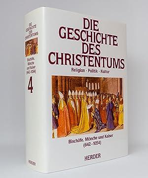 Die Geschichte des Christentums, Band 4: Bischöfe, Mönche und Kaiser (642-1054): Dragon, Gilbert [...
