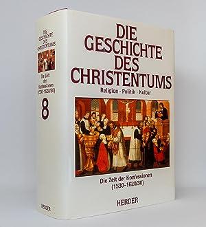 Die Geschichte des Christentums, Band 8: Die Zeit der Konfessionen (1530-1620/30): Venard, Marc [Hg...