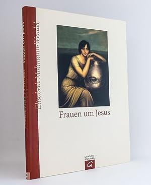 Frauen um Jesus : Mit einer Einführung von Carmen Rivuzumwami: Moltmann-Wendel, Elisabeth