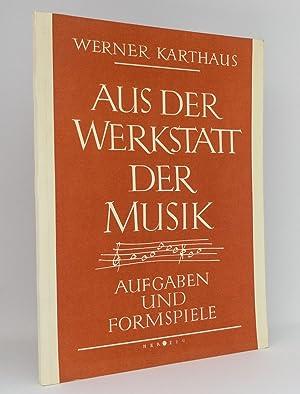 Aus der Werkstatt der Musik : Aufgaben zum Bauen von Melodien und Tonsätzen und Formspiele als ...