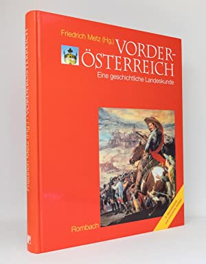 Vorderösterreich : Eine geschichtliche Landeskunde : Mit einem einleitenden Beitrag von Franz ...