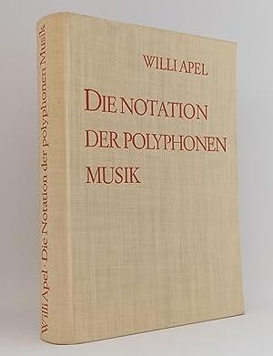 Die Notation der polyphonen Musik : 900-1600: Apel, Willi