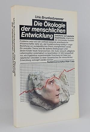 Die Ökologie der menschlichen Entwicklung : Natürliche und geplante Experimente : ...