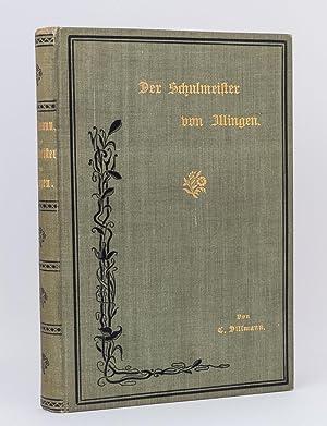 Der Schulmeister von Illingen : Ein Zeit- und Sittenbild des neunzehnten Jahrhunderts: Dillmann, ...
