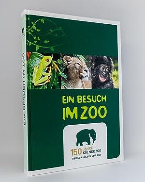 Ein Besuch im Zoo : 150 Jahre Kölner Zoo (1860-2010) - tierisch Kölsch seit 1860: Zoologischer ...