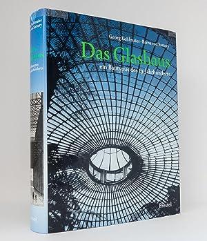 Das Glashaus : Ein Bautypus des 19. Jahrhunderts: Kohlmaier, Georg; Sartory, Barna von