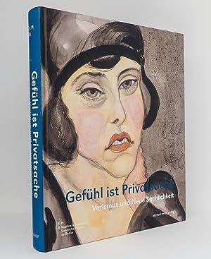 Gefühl ist Privatsache : Verismus und Neue Sachlichkeit : Aquarelle, Zeichnungen und Graphik aus ...