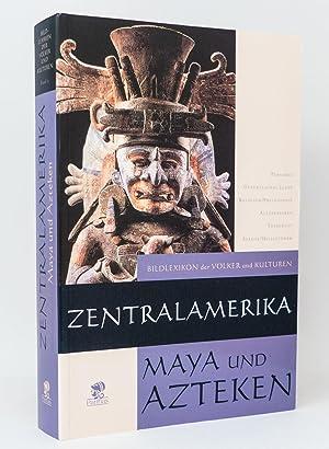 Zentralamerika : Maya und Azteken : (Reihe: Aimi, Antonio