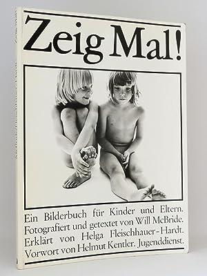 Zeig mal! : Ein Bilderbuch für Kinder: McBride, Will; Fleischhauer-Hardt,