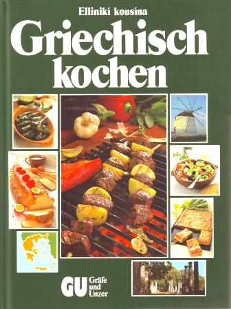 Griechisch kochen - Elliniki kousina - Griechische: Döpp, Elisabeth und