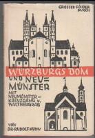 Würzburgs Dom und Neumünster. Großer Führer durch: Kuhn, Rudolf: