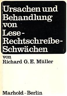 Ursachen und Behandlung von Lese- und Rechtschreibe-: Müller, Richard G.