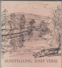 Ausstellung Josef Versl zum 70. Geburtstag des: Versl, Josef und