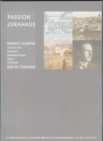Passion Jurahaus: Heinrich Ullmann 1872 bis 1953: Ullmann, Heinrich und