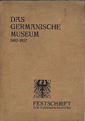 Das Germanische Museum von 1902-1927. Festschrift zur: Schulz, Fritz Traugott: