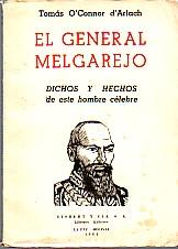 El General Melgarejo. Dichos y Hechos de: O'Connor d'Arlach, Tomás: