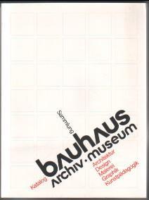 Bauhaus : Archiv, Museum Sammlungs-Katalog 1981, (Ausw.): Wingler, Hans Maria
