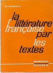 La littérature francaise par les textes. Huitième: Mangold, Walter: