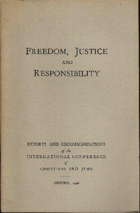 Freedom, Justice and Responsibility. Reports and Recommendations