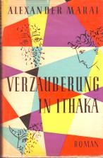 Verzauberung in Ithaka. Roman in drei Büchern.: Marai, Alexander: