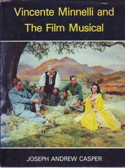Vincente Minnelli and The Film Musical.: Casper, Joseph Andrew: