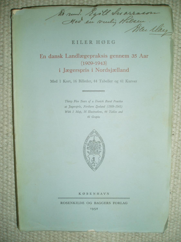 En Dansk Landlaegepraksis Gennem 35 Aar 1909 1943 I Jaegerspris I