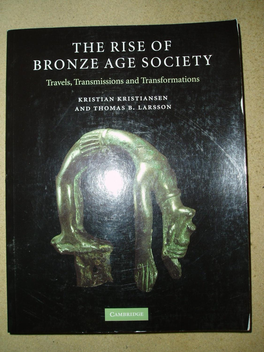 The Rise of Bronze Age Society : Travels,