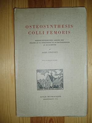Osteosynthesis Colli Femoris: Klinisk-experimentelt arbejde med analyse af 304 operationer og ...