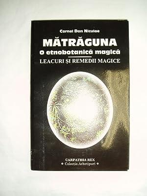 Matruguna o etnobotanica magica (Romaneasca) : Leacuri si remedii magice: Niculae, Cornel Dan