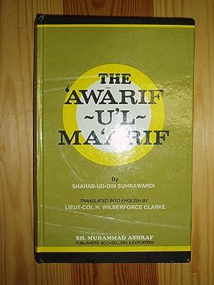 The 'Awarif-u'l-ma'arif / by Shahab-ud-Din 'Umar b. Muhammad Suhrawardi: Suhrawardi...