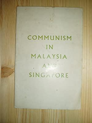 Communism in Malaysia and Singapore: anonymous