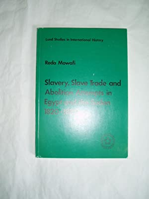 Slavery, Slave Trade, and Abolition Attempts in: Mowafi, Reda