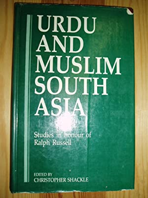 Urdu and Muslim South Asia : Studies in Honour of Ralph Russell: Shackle, Christopher