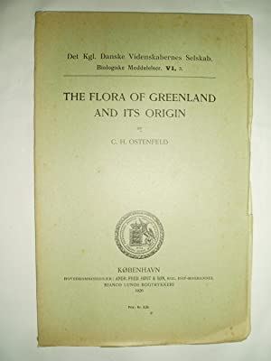 The Flora of Greenland and Its Origin: Ostenfeld, Carl Hansen [1873-1931]